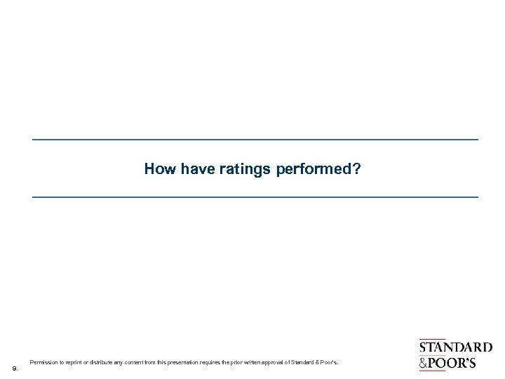 How have ratings performed? 9. Permission to reprint or distribute any content from this