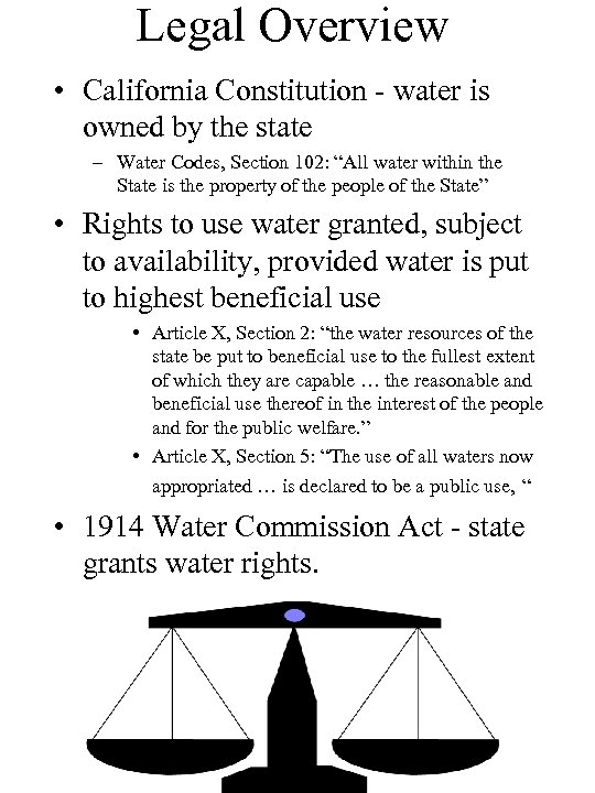 Legal Overview • California Constitution - water is owned by the state – Water