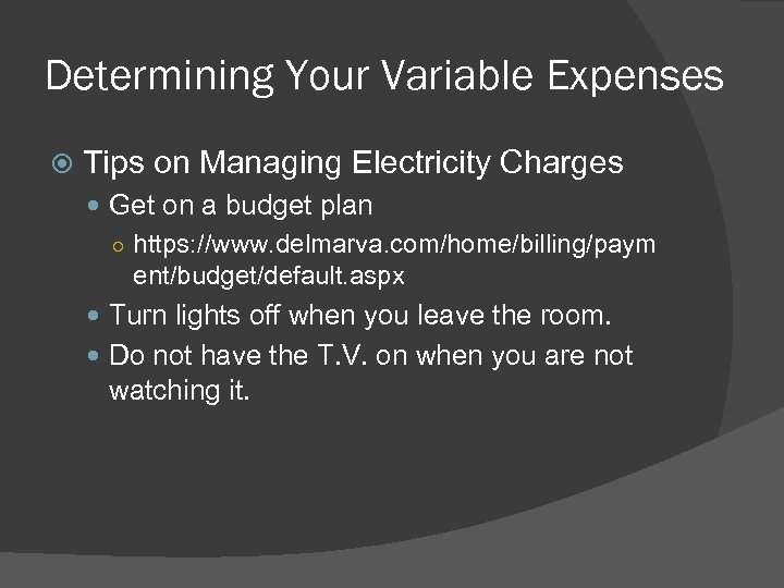 Determining Your Variable Expenses Tips on Managing Electricity Charges Get on a budget plan
