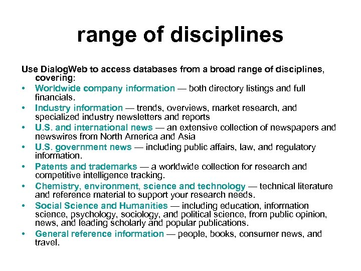 range of disciplines Use Dialog. Web to access databases from a broad range of