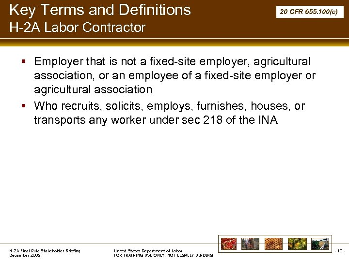 Key Terms and Definitions 20 CFR 655. 100(c) H-2 A Labor Contractor § Employer
