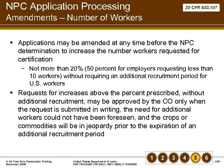 NPC Application Processing 20 CFR 655. 107 Amendments – Number of Workers § Applications