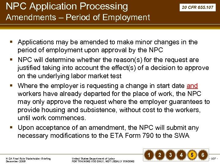 NPC Application Processing 20 CFR 655. 107 Amendments – Period of Employment § Applications