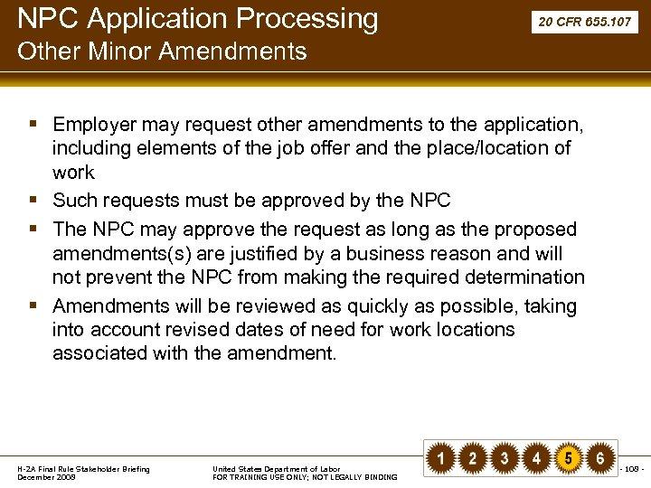 NPC Application Processing 20 CFR 655. 107 Other Minor Amendments § Employer may request
