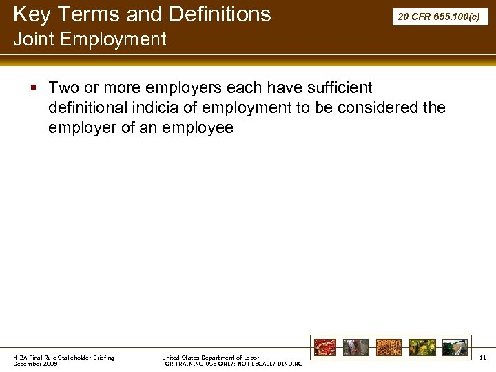 Key Terms and Definitions 20 CFR 655. 100(c) Joint Employment § Two or more