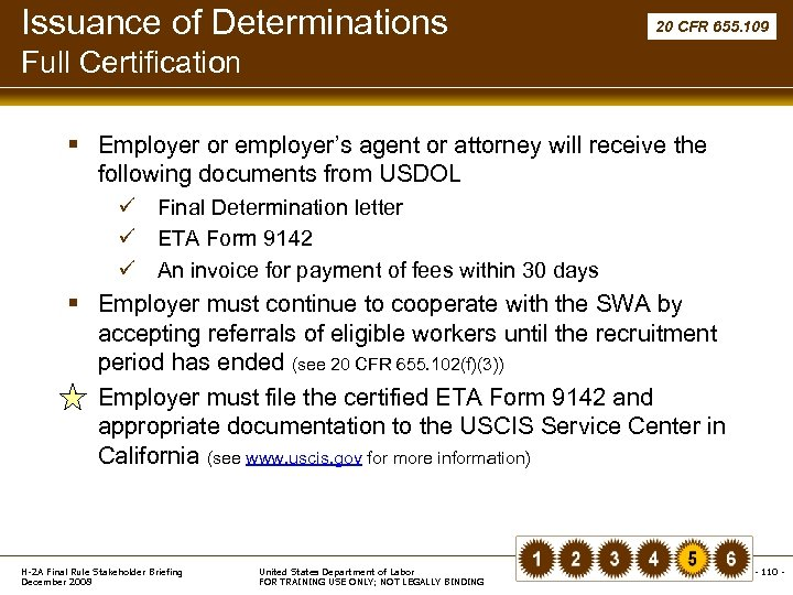 Issuance of Determinations 20 CFR 655. 109 Full Certification § Employer or employer's agent