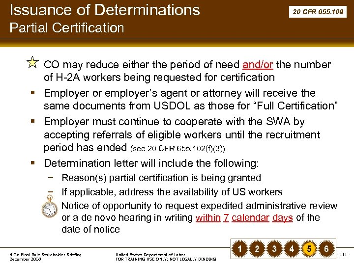 Issuance of Determinations 20 CFR 655. 109 Partial Certification § CO may reduce either