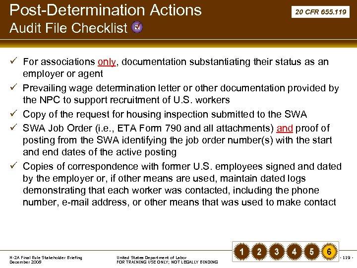 Post-Determination Actions 20 CFR 655. 119 Audit File Checklist ü For associations only, documentation