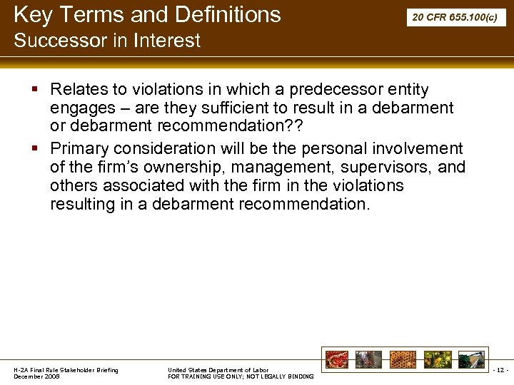 Key Terms and Definitions 20 CFR 655. 100(c) Successor in Interest § Relates to