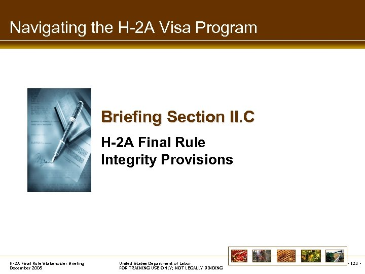 Navigating the H-2 A Visa Program Briefing Section II. C H-2 A Final Rule