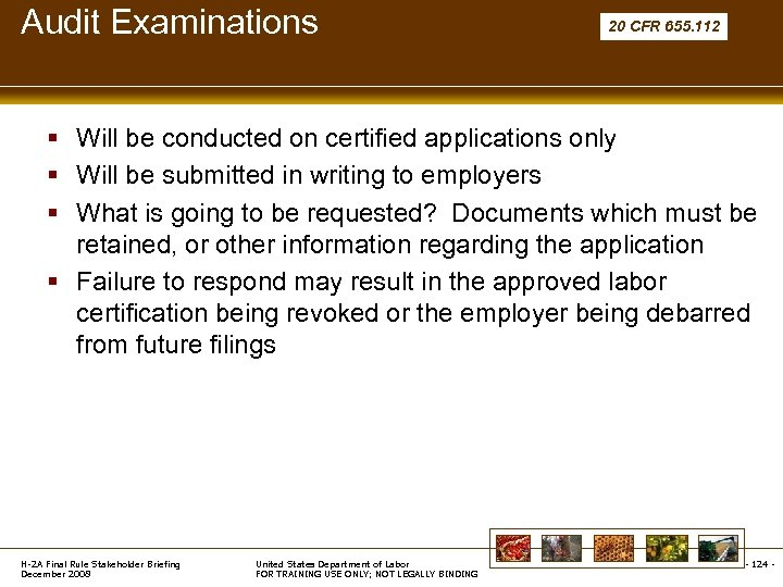 Audit Examinations 20 CFR 655. 112 § Will be conducted on certified applications only