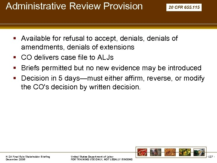 Administrative Review Provision 20 CFR 655. 115 § Available for refusal to accept, denials