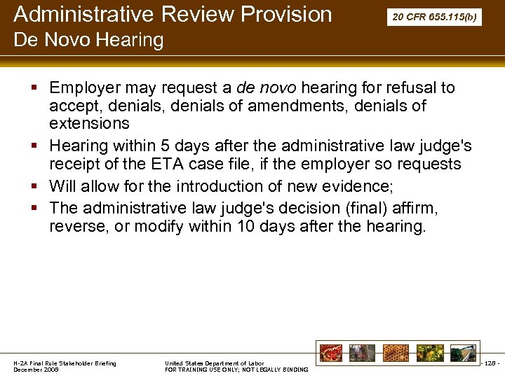 Administrative Review Provision 20 CFR 655. 115(b) De Novo Hearing § Employer may request