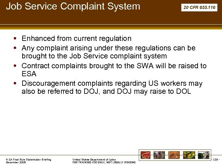 Job Service Complaint System 20 CFR 655. 116 § Enhanced from current regulation §