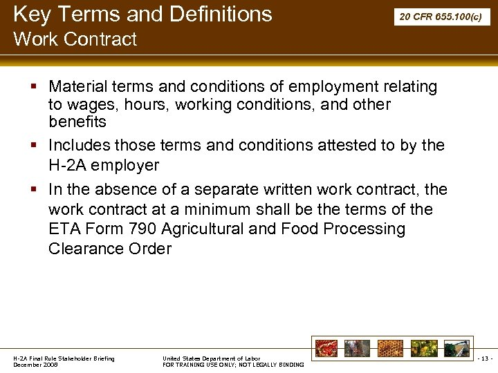 Key Terms and Definitions 20 CFR 655. 100(c) Work Contract § Material terms and