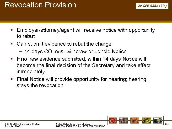 Revocation Provision 20 CFR 655. 117(b) § Employer/attorney/agent will receive notice with opportunity to