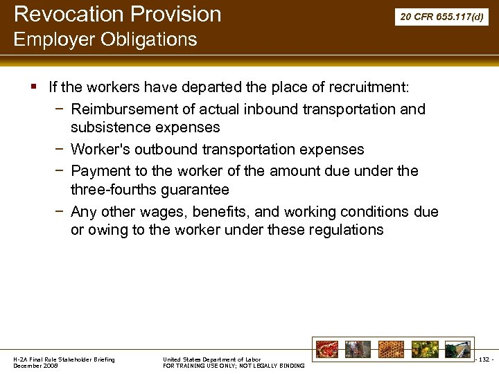 Revocation Provision 20 CFR 655. 117(d) Employer Obligations § If the workers have departed