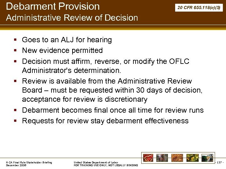 Debarment Provision 20 CFR 655. 118(e)(5) Administrative Review of Decision § Goes to an