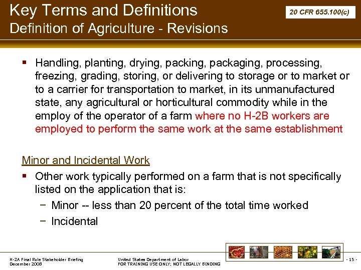 Key Terms and Definitions 20 CFR 655. 100(c) Definition of Agriculture - Revisions §