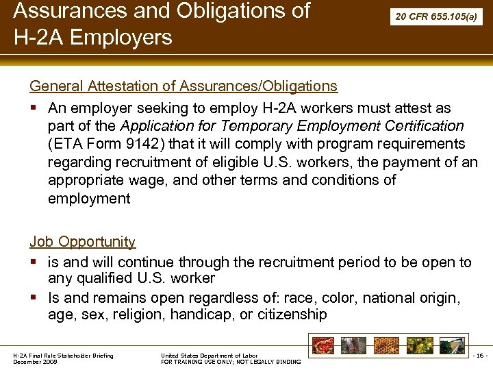 Assurances and Obligations of H-2 A Employers 20 CFR 655. 105(a) General Attestation of