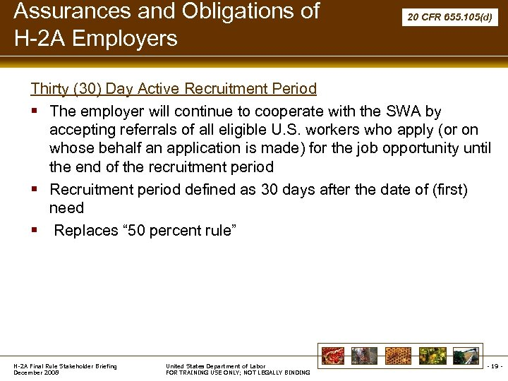 Assurances and Obligations of H-2 A Employers 20 CFR 655. 105(d) Thirty (30) Day