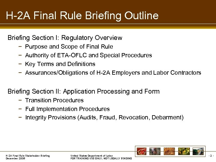 H-2 A Final Rule Briefing Outline Briefing Section I: Regulatory Overview − − Purpose