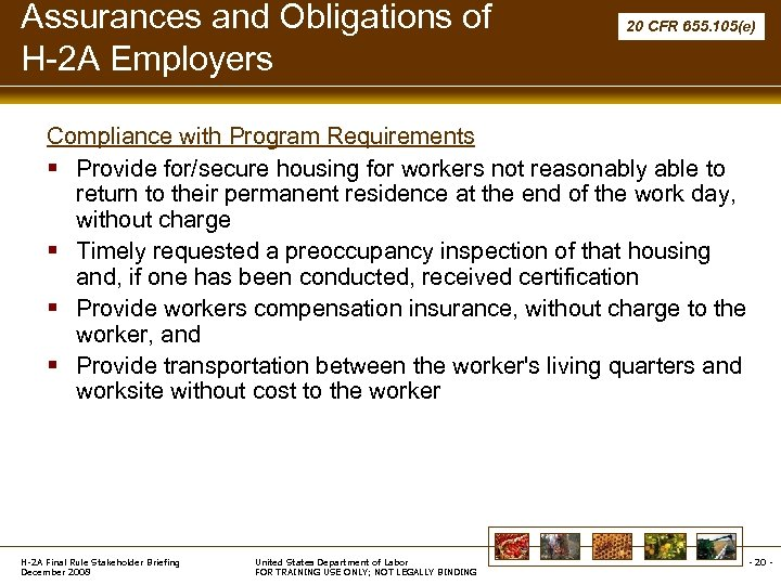Assurances and Obligations of H-2 A Employers 20 CFR 655. 105(e) Compliance with Program