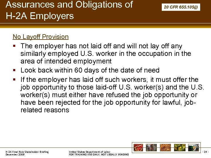 Assurances and Obligations of H-2 A Employers 20 CFR 655. 105(j) No Layoff Provision