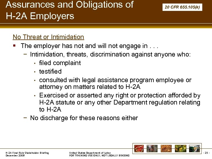 Assurances and Obligations of H-2 A Employers 20 CFR 655. 105(k) No Threat or