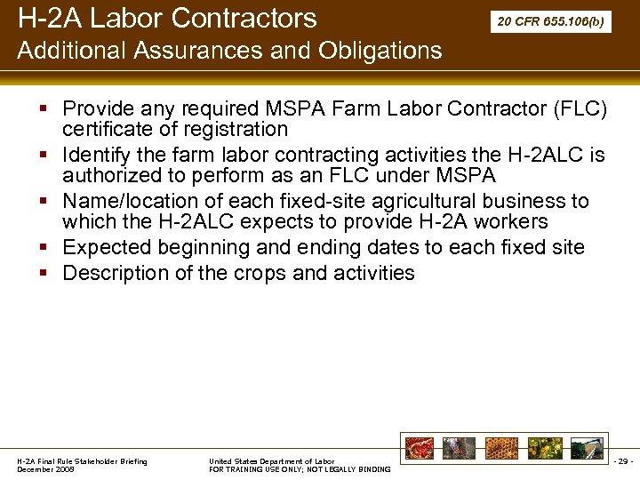 H-2 A Labor Contractors 20 CFR 655. 106(b) Additional Assurances and Obligations § Provide