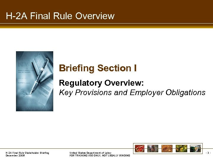 H-2 A Final Rule Overview Briefing Section I Regulatory Overview: Key Provisions and Employer