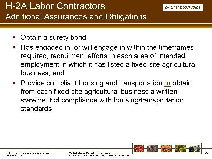 H-2 A Labor Contractors 20 CFR 655. 106(b) Additional Assurances and Obligations § Obtain