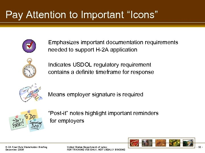 """Pay Attention to Important """"Icons"""" Emphasizes important documentation requirements needed to support H-2 A"""