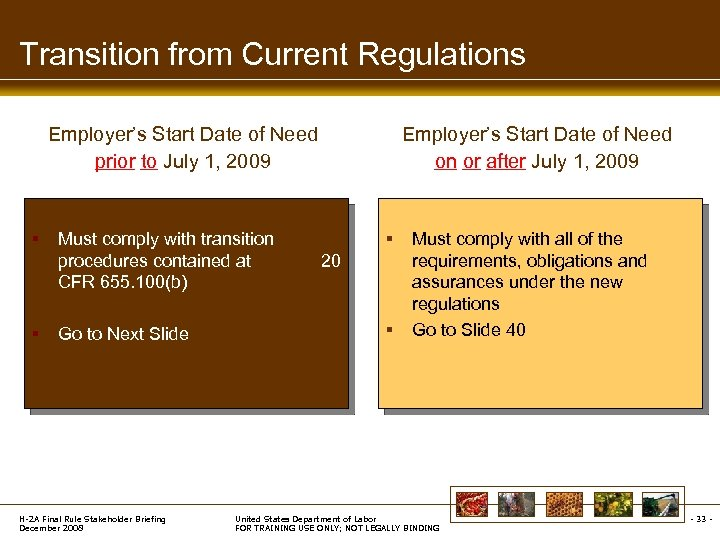 Transition from Current Regulations Employer's Start Date of Need prior to July 1, 2009