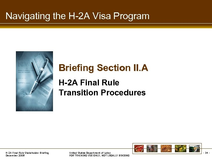 Navigating the H-2 A Visa Program Briefing Section II. A H-2 A Final Rule