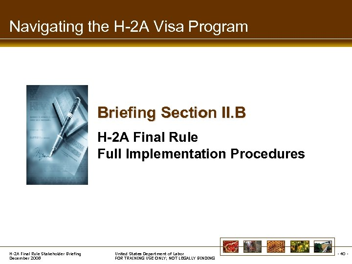 Navigating the H-2 A Visa Program Briefing Section II. B H-2 A Final Rule