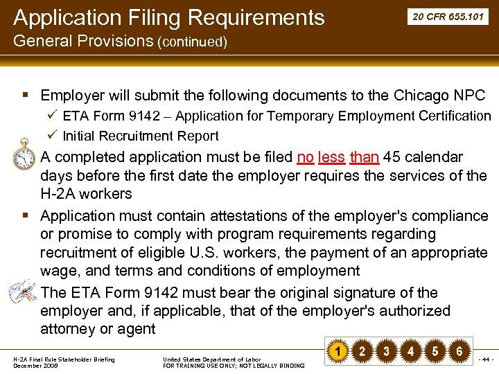 Application Filing Requirements 20 CFR 655. 101 General Provisions (continued) § Employer will submit