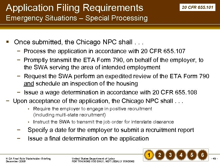 Application Filing Requirements 20 CFR 655. 101 Emergency Situations – Special Processing § Once