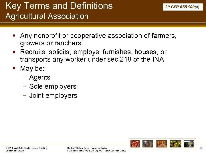 Key Terms and Definitions 20 CFR 655. 100(c) Agricultural Association § Any nonprofit or