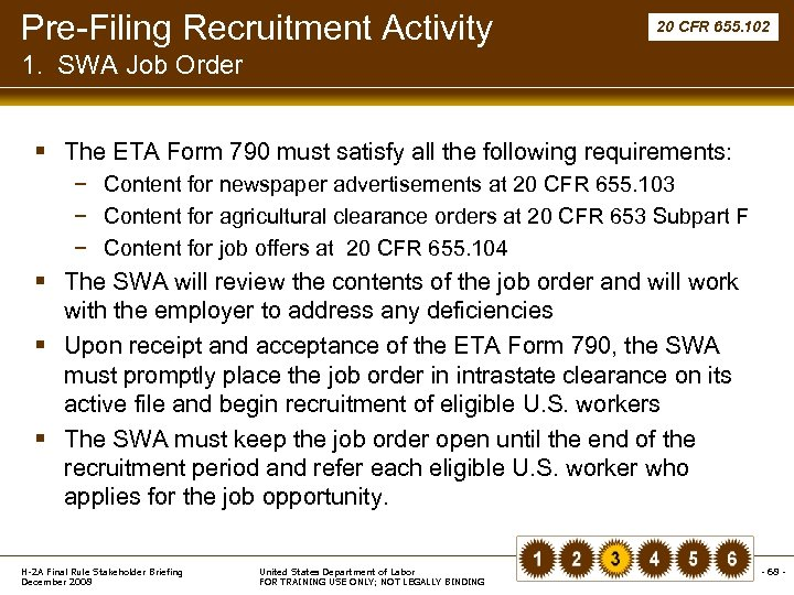 Pre-Filing Recruitment Activity 20 CFR 655. 102 1. SWA Job Order § The ETA