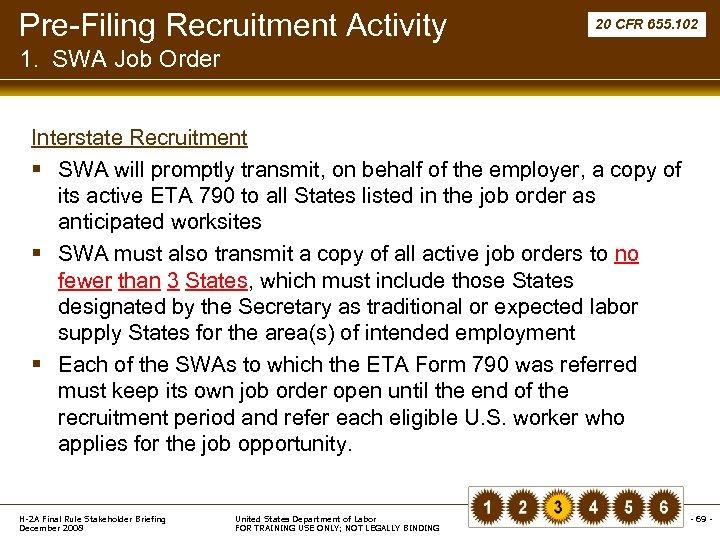 Pre-Filing Recruitment Activity 20 CFR 655. 102 1. SWA Job Order Interstate Recruitment §
