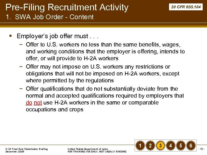Pre-Filing Recruitment Activity 20 CFR 655. 104 1. SWA Job Order - Content §