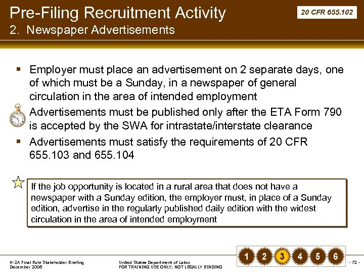 Pre-Filing Recruitment Activity 20 CFR 655. 102 2. Newspaper Advertisements § Employer must place
