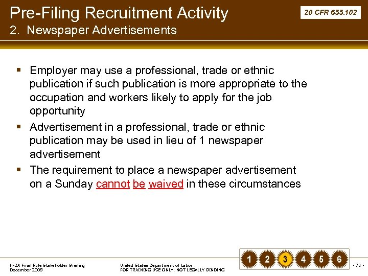 Pre-Filing Recruitment Activity 20 CFR 655. 102 2. Newspaper Advertisements § Employer may use