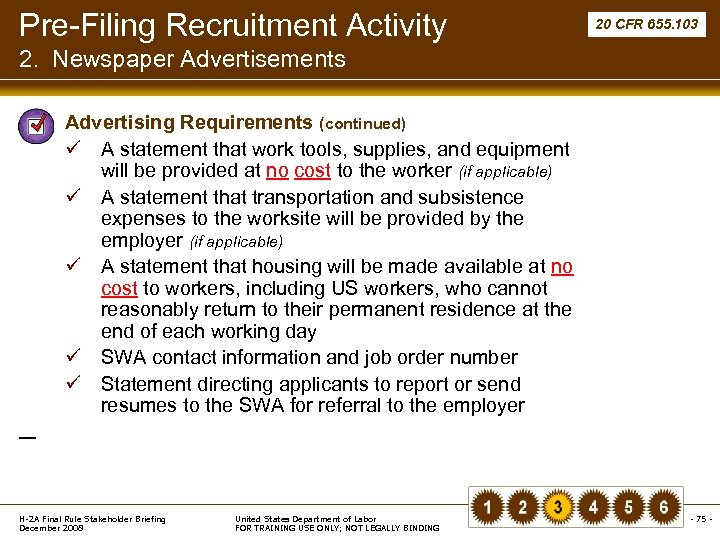 Pre-Filing Recruitment Activity 20 CFR 655. 103 2. Newspaper Advertisements § Advertising Requirements (continued)