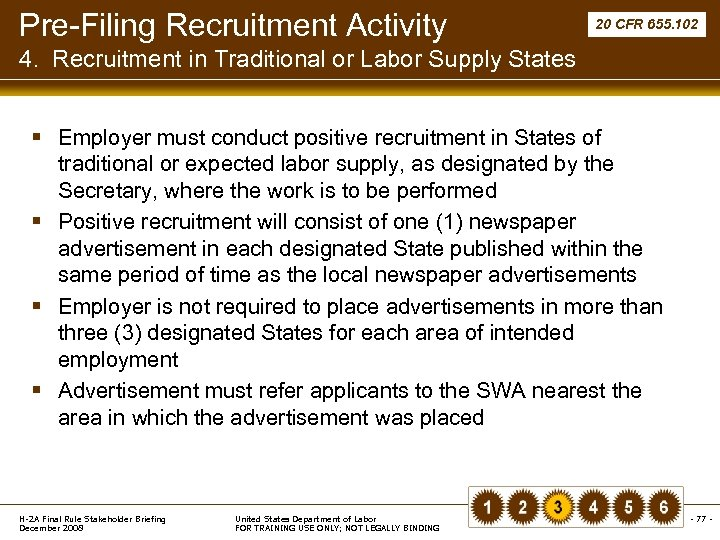 Pre-Filing Recruitment Activity 20 CFR 655. 102 4. Recruitment in Traditional or Labor Supply