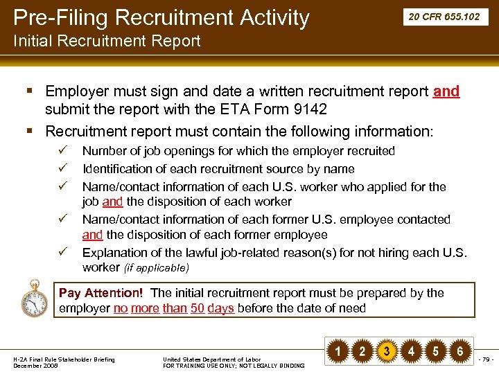 Pre-Filing Recruitment Activity 20 CFR 655. 102 Initial Recruitment Report § Employer must sign