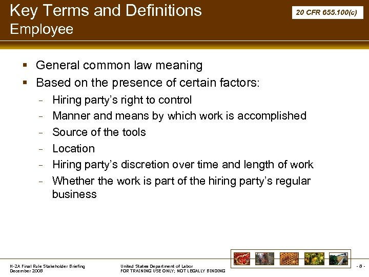 Key Terms and Definitions 20 CFR 655. 100(c) Employee § General common law meaning