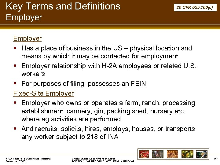Key Terms and Definitions 20 CFR 655. 100(c) Employer § Has a place of