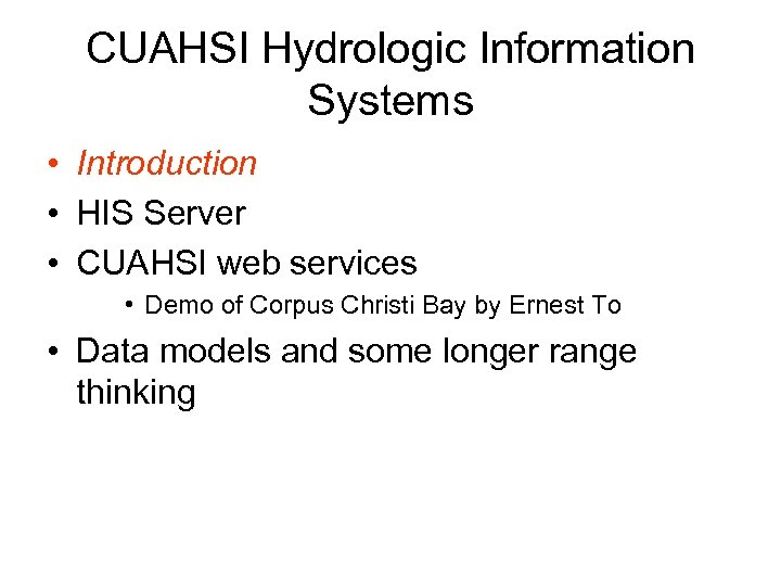 CUAHSI Hydrologic Information Systems • Introduction • HIS Server • CUAHSI web services •